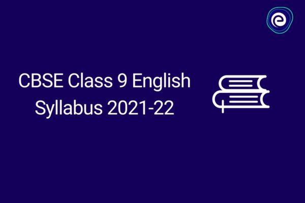 CBSE Class 9 English Syllabus 2021-22