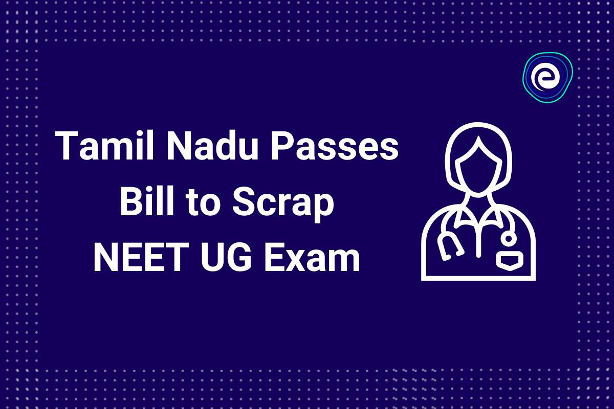 Tamil Nadu Scraps NEET UG exam