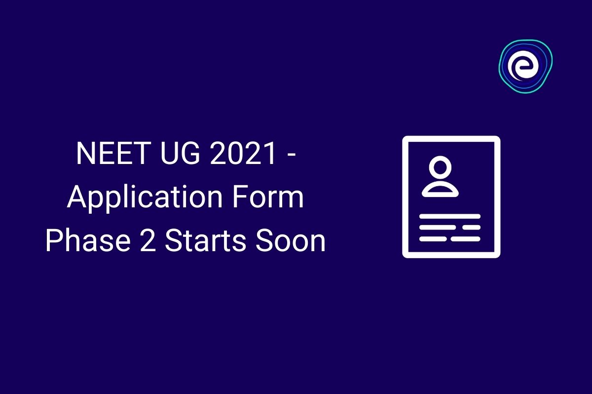 Phase 2 of NEET application form starts soon