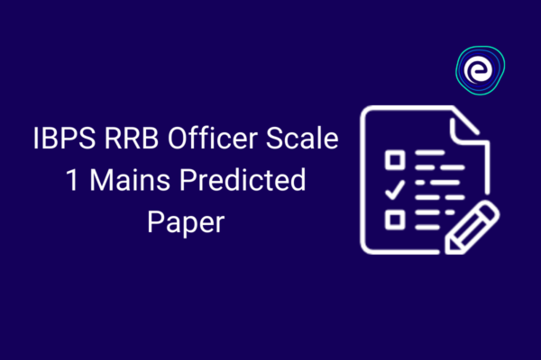 IBPS RRB Officer Scale 1 Mains Predicted Paper Embibe