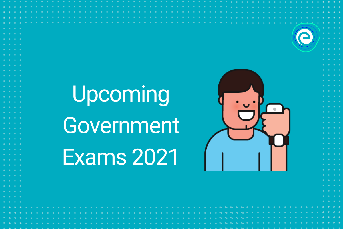 Upcoming Government Exams 2021