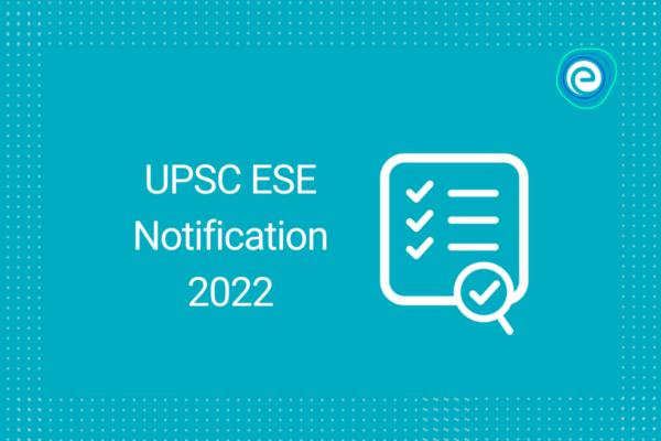 UPSC ESE Notification 2022