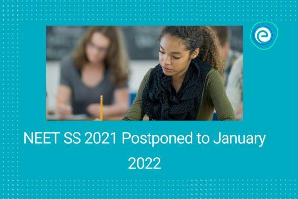 NEET SS 2021 Postponed to January 2022
