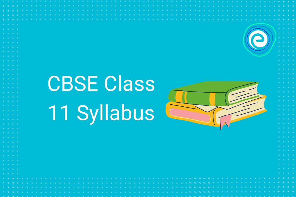 cbse-class-11-syllabus-emibibe
