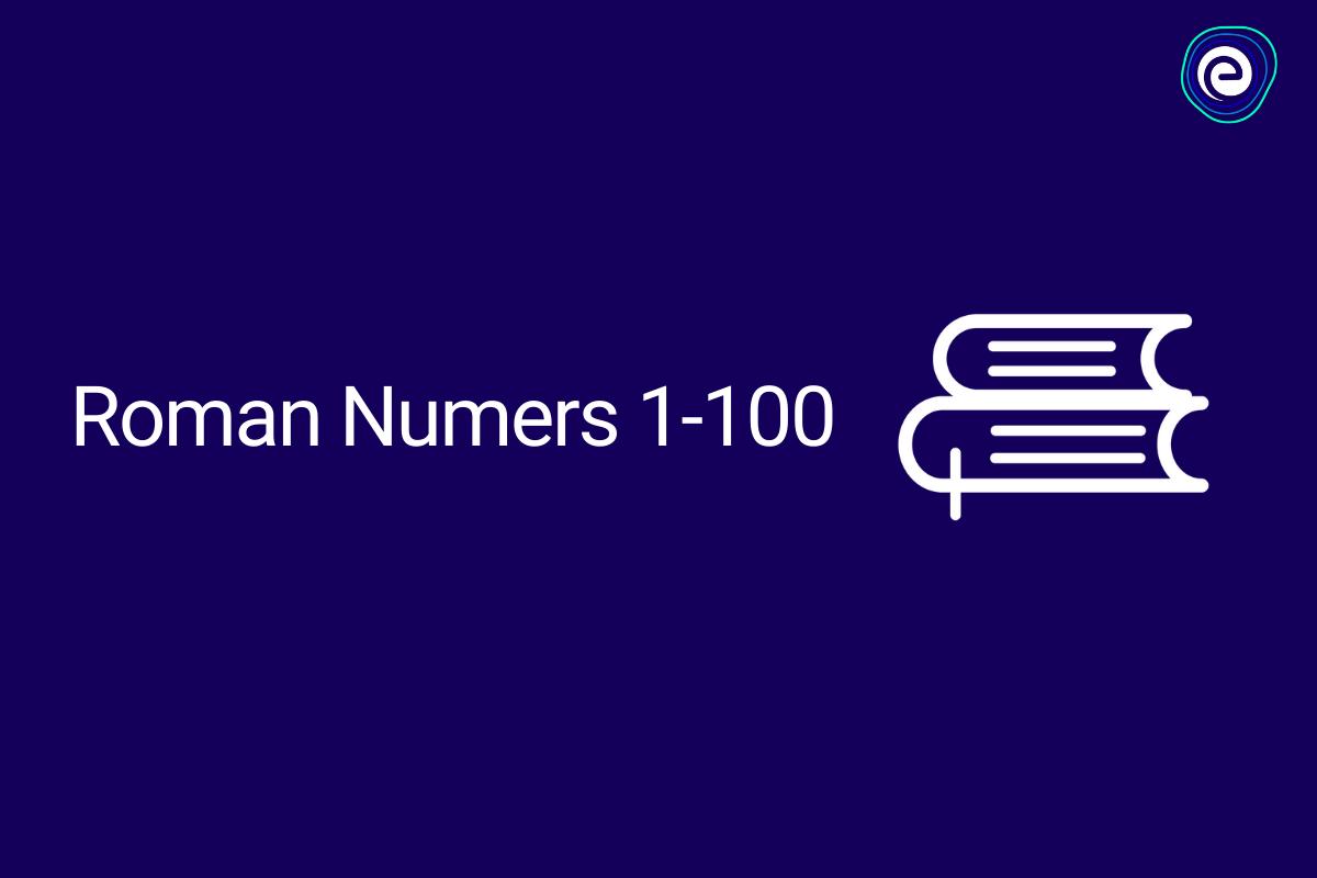 Roman-numbers-1-100-embibe.com