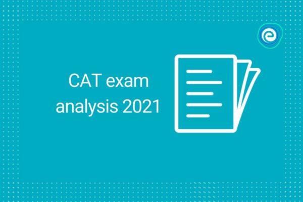 CAT exam analysis 2021