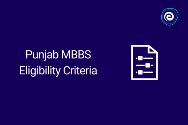 Punjab MBBS Eligibility Criteria